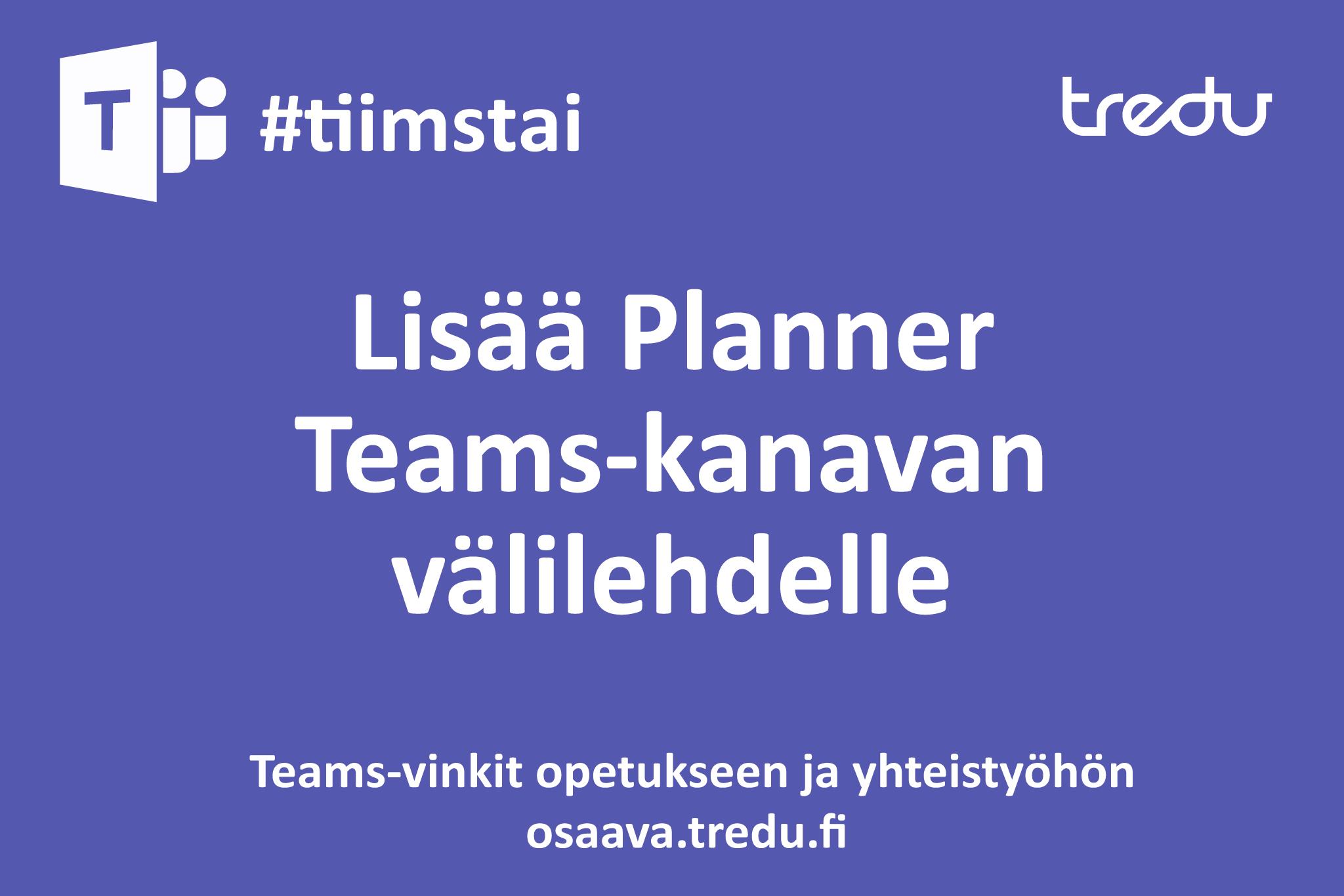 Lisää Planner Teams-kanavan välilehdelle