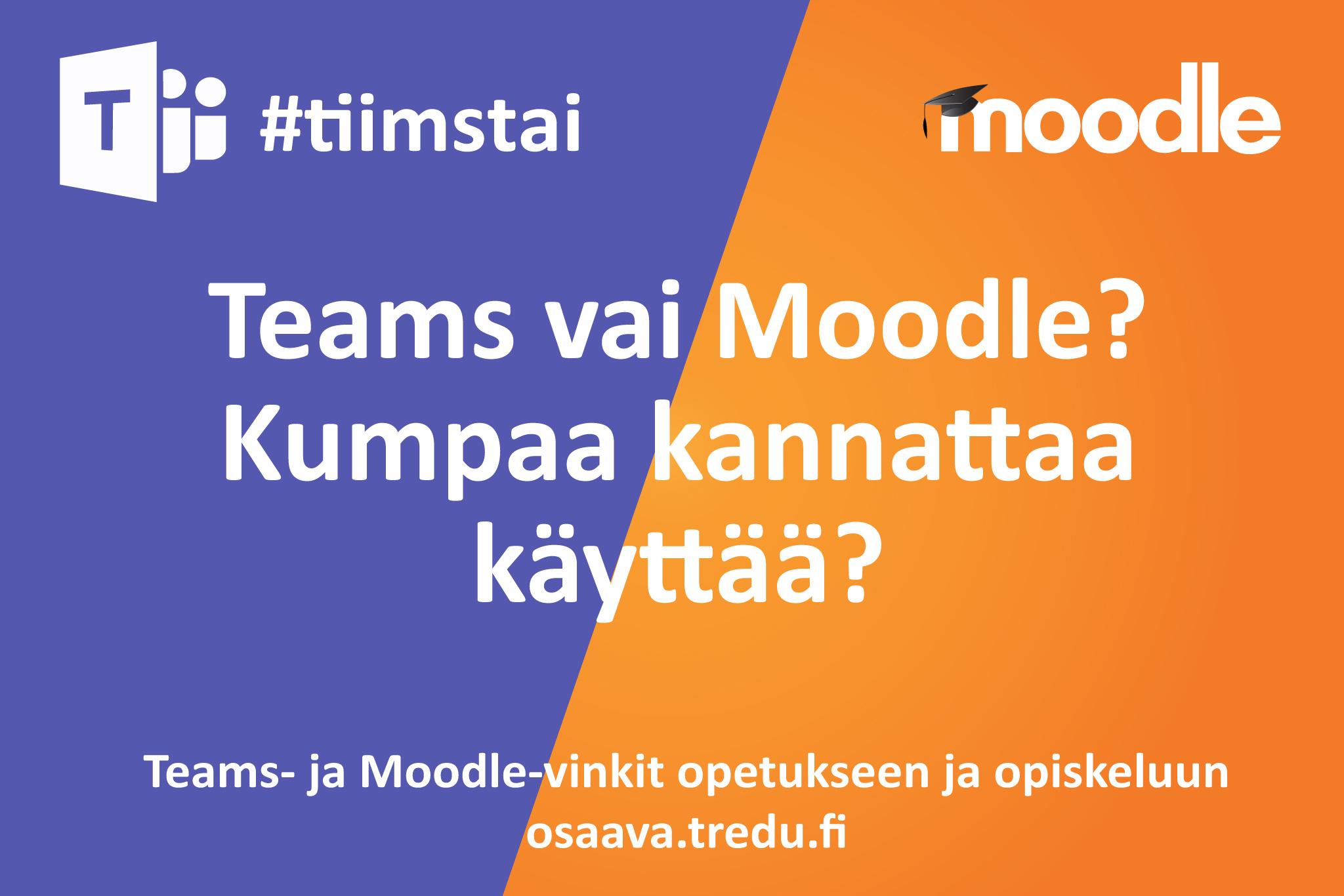 Teams vai Moodle? Kumpaa kannattaa käyttää?