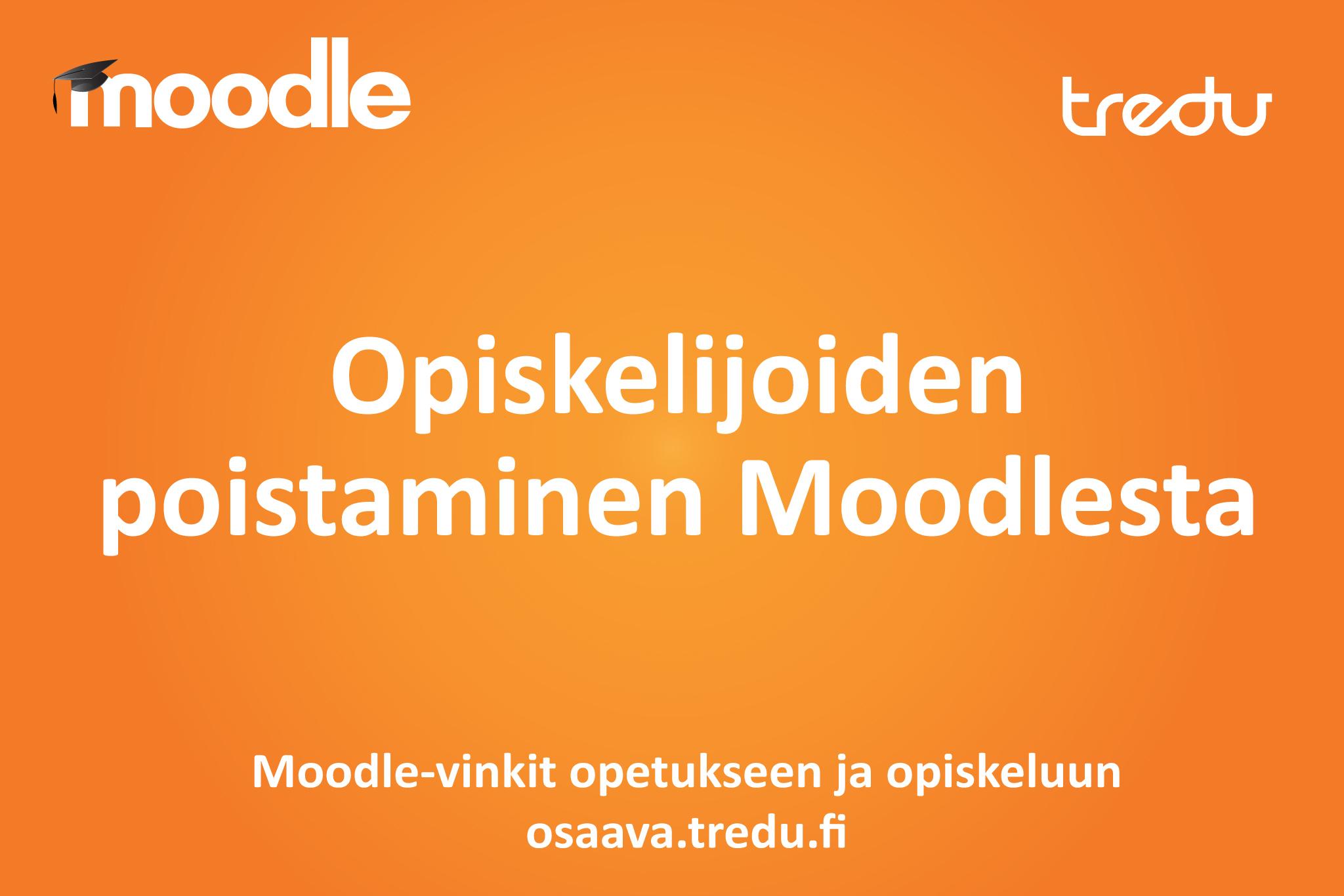 Opiskelijoiden poistaminen Moodlesta.